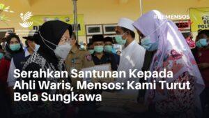 Breaking News; Serahkan Santunan Kepada Ahli Waris, Mensos Turut Bela Sungkawa